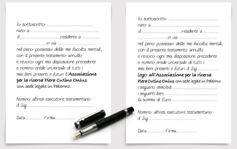 Esempi di Lascito Testamentario in favore dell'Associazione per la ricerca Piera Cutino ONLUS.